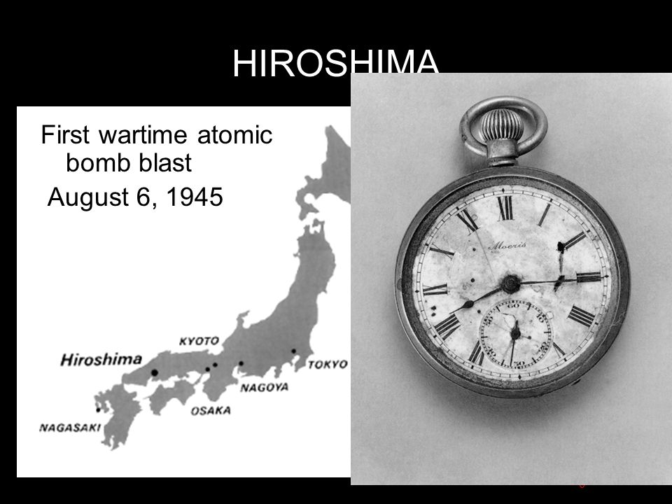 HIROSHIMA First wartime atomic bomb blast August 6, 1945