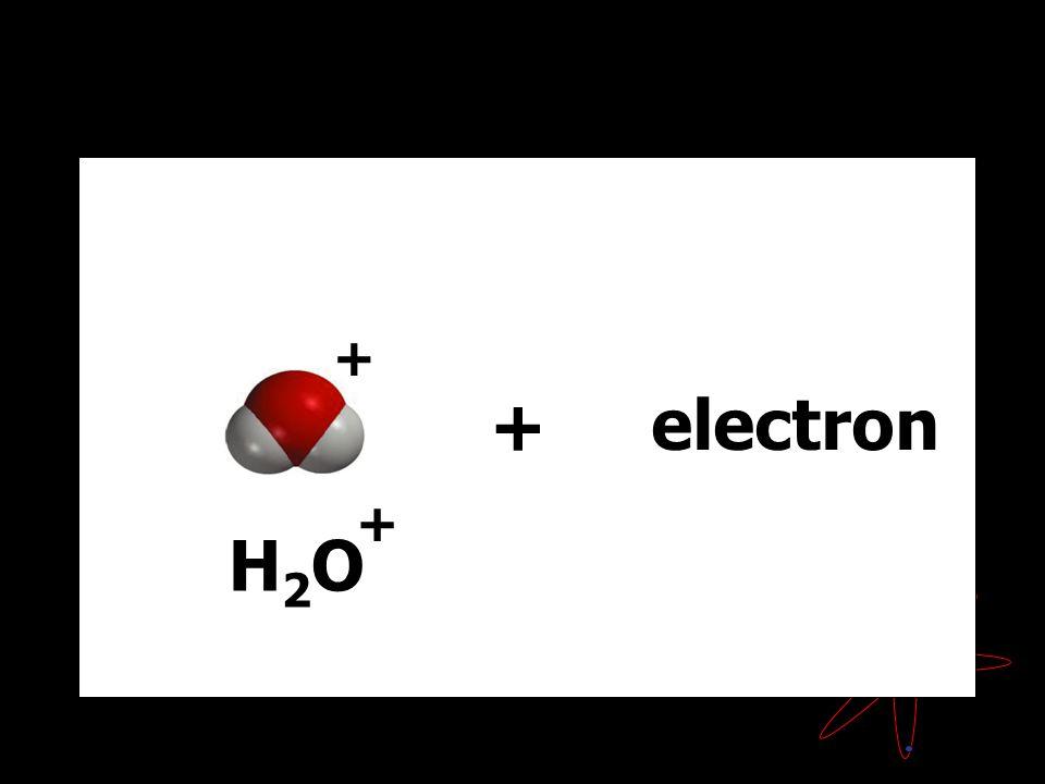 H2OH2O + + + electron