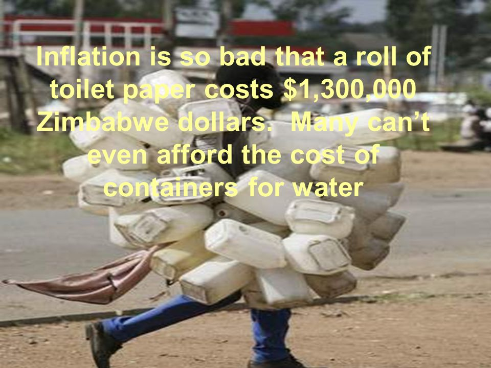 Inflation is so bad that a roll of toilet paper costs $1,300,000 Zimbabwe dollars.