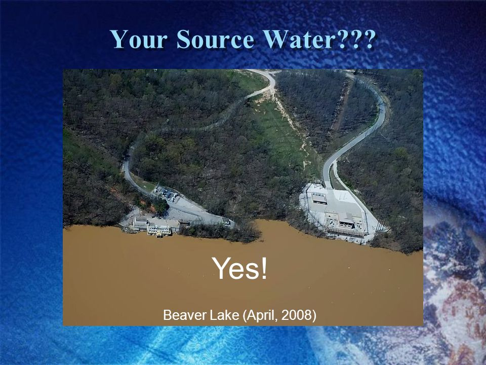 Your Source Water??? Yes! Beaver Lake (April, 2008)