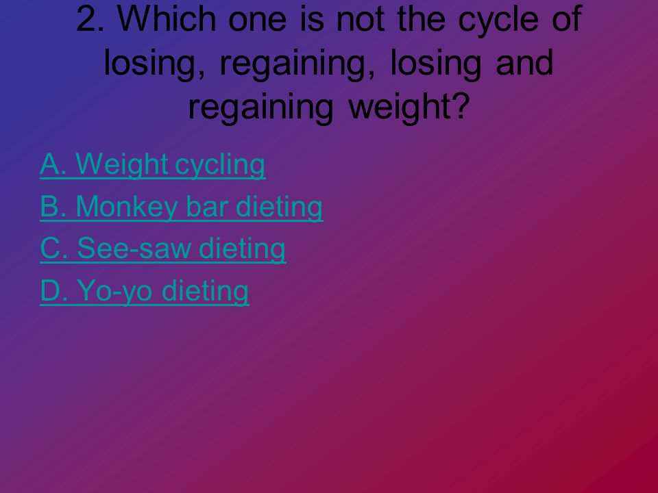 9.People suffering from eating disorders need A. Medical help B.