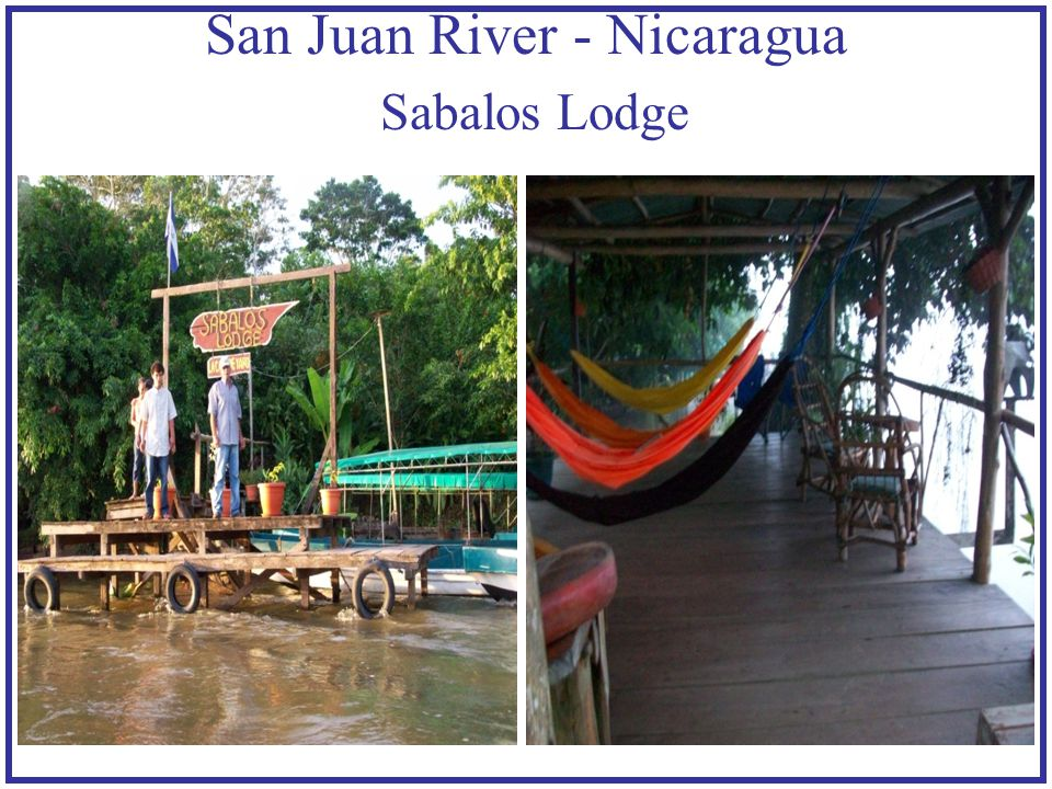 San Juan River - Nicaragua Sabalos Lodge