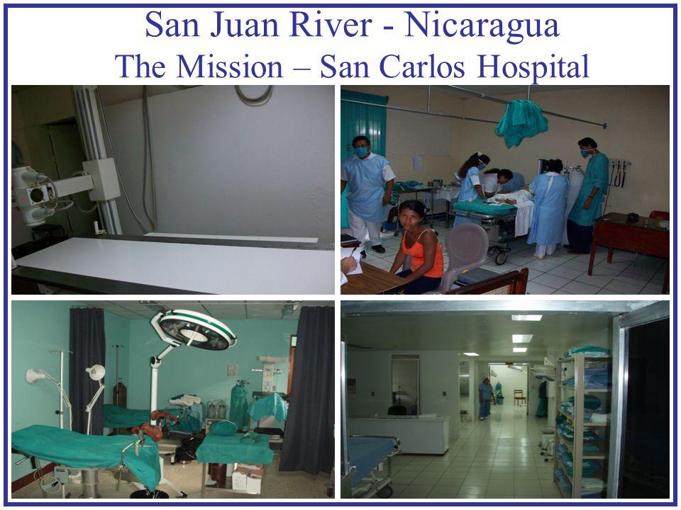 San Juan River - Nicaragua The Mission – San Carlos Hospital