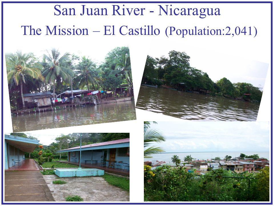 San Juan River - Nicaragua The Mission – El Castillo (Population:2,041)