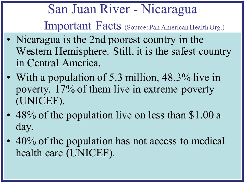 Nicaragua is the 2nd poorest country in the Western Hemisphere.