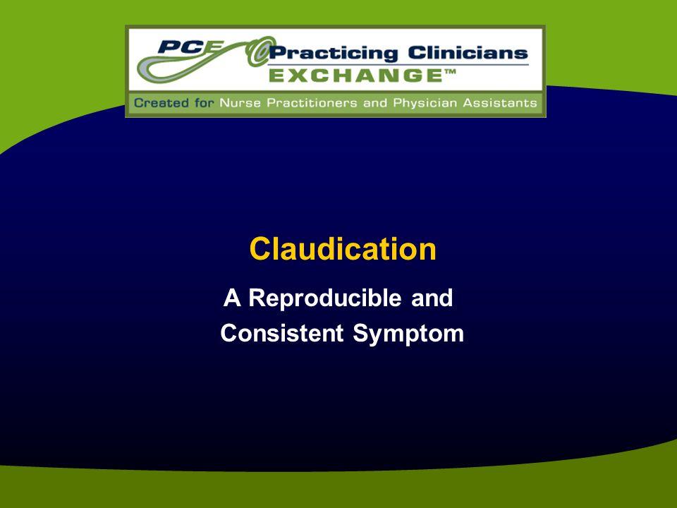 Claudication A Reproducible and Consistent Symptom
