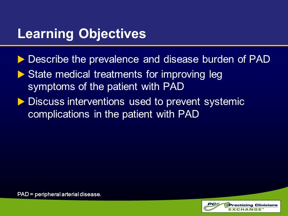 Peripheral Arterial Disease: What Is It? PAD PAOD PAOD = peripheral arterial obstructive disease.