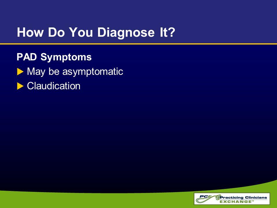 Diagnosis 2 Problems Cardiovascular Risk Leg Symptoms Claudication Rest Pain Tissue Loss Treatment