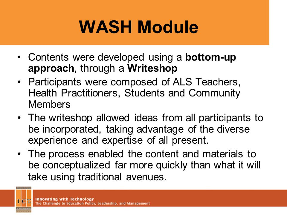 WASH Module Contents were developed using a bottom-up approach, through a Writeshop Participants were composed of ALS Teachers, Health Practitioners,
