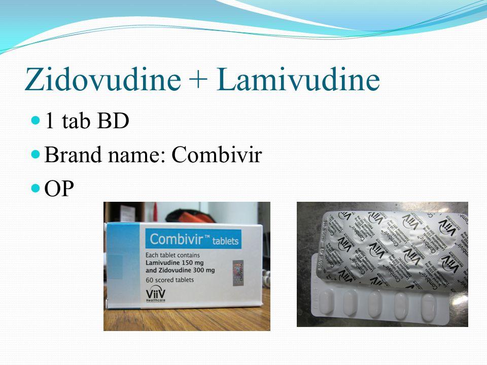 Zidovudine + Lamivudine 1 tab BD Brand name: Combivir OP