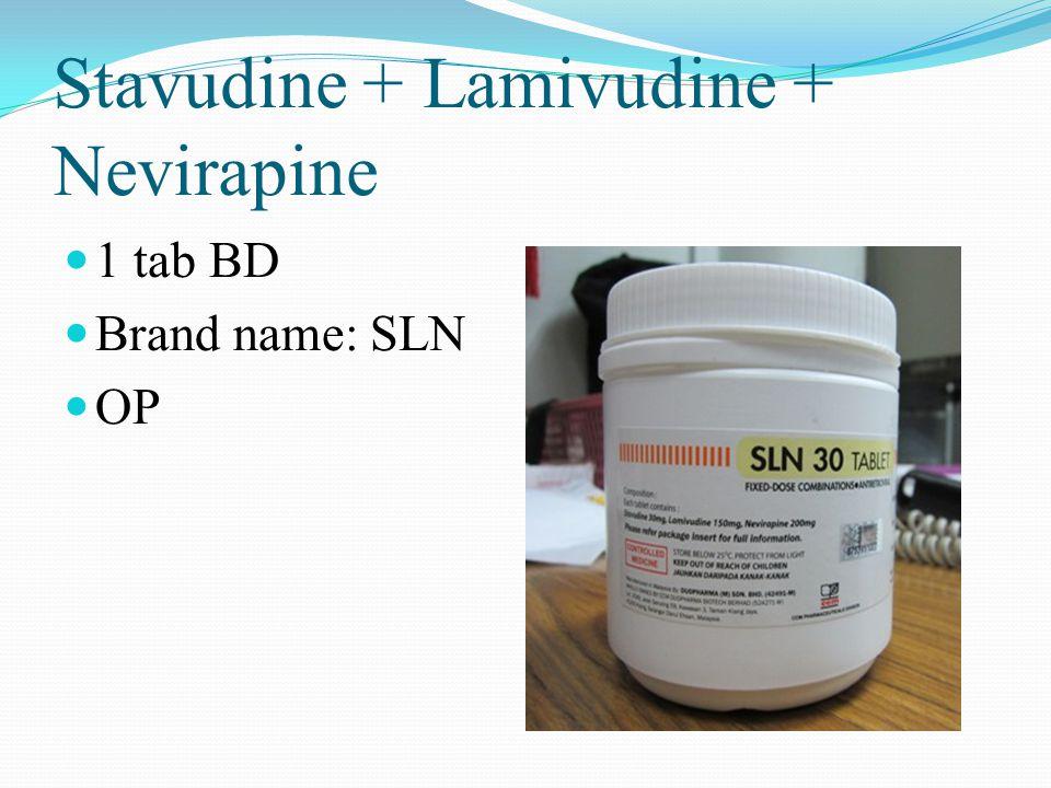 Stavudine + Lamivudine + Nevirapine 1 tab BD Brand name: SLN OP