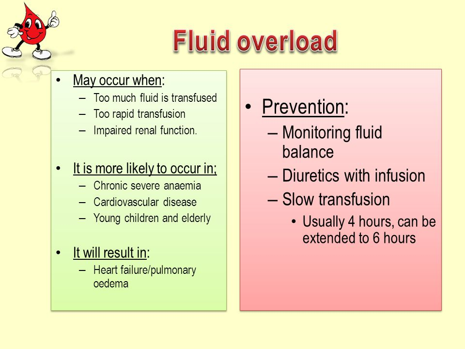 May occur when: – Too much fluid is transfused – Too rapid transfusion – Impaired renal function. It is more likely to occur in; – Chronic severe anae