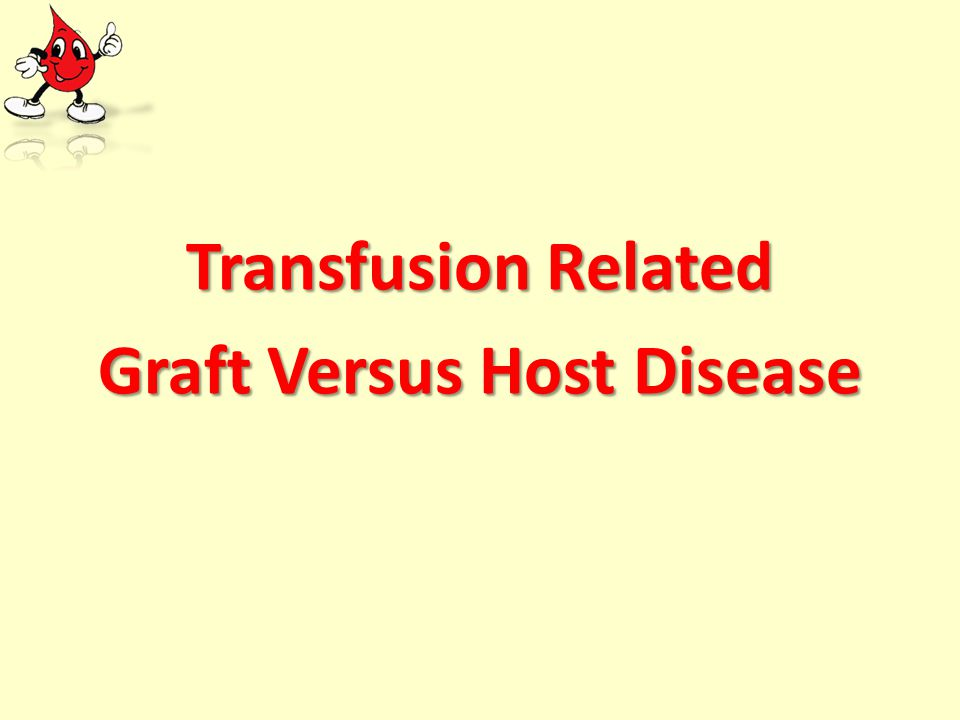 Transfusion Related Graft Versus Host Disease