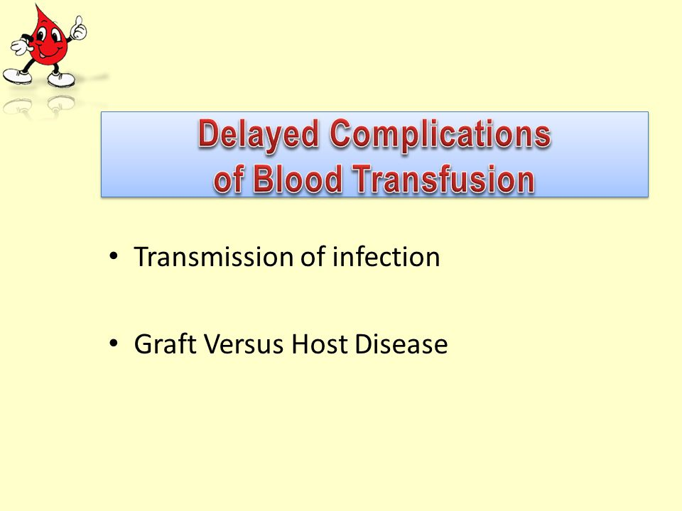 Transmission of infection Graft Versus Host Disease
