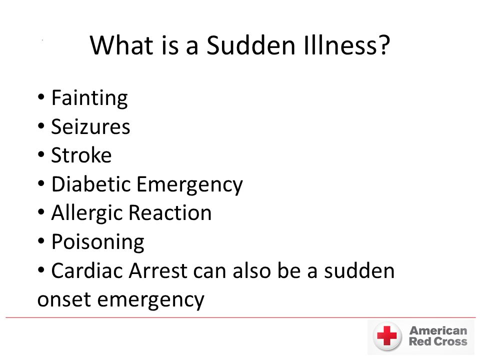 What is a Sudden Illness.