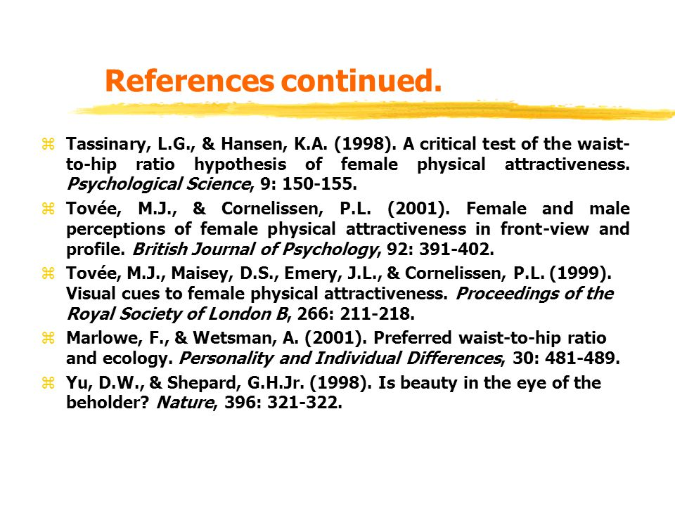 References continued. zTassinary, L.G., & Hansen, K.A.