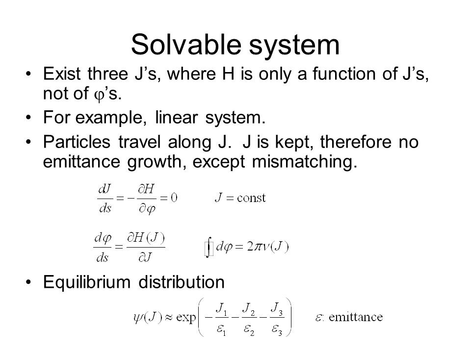 Solvable system Exist three J's, where H is only a function of J's, not of  's.