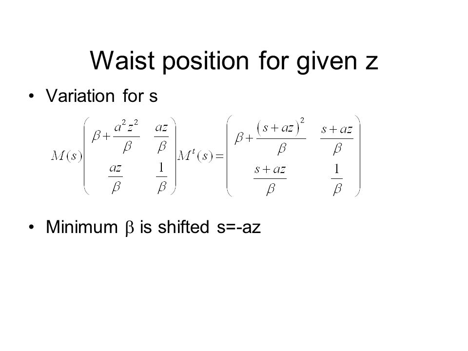 Waist position for given z Variation for s Minimum  is shifted s=-az
