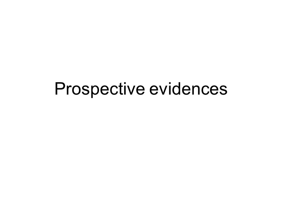 Prospective evidences