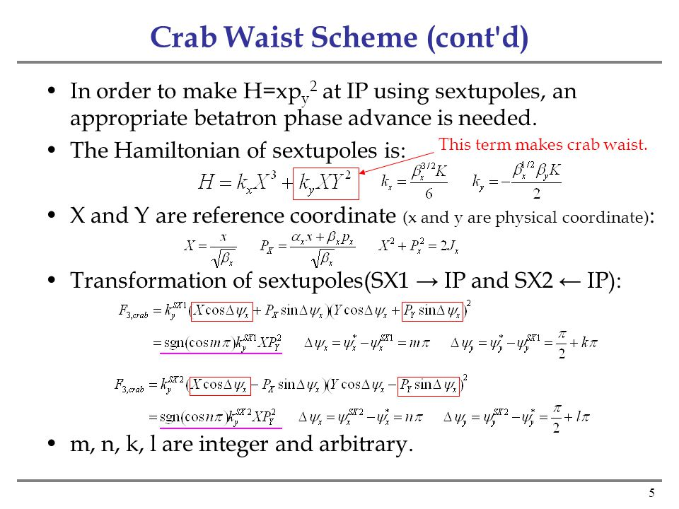 5 Crab Waist Scheme (cont d) In order to make H=xp y 2 at IP using sextupoles, an appropriate betatron phase advance is needed.