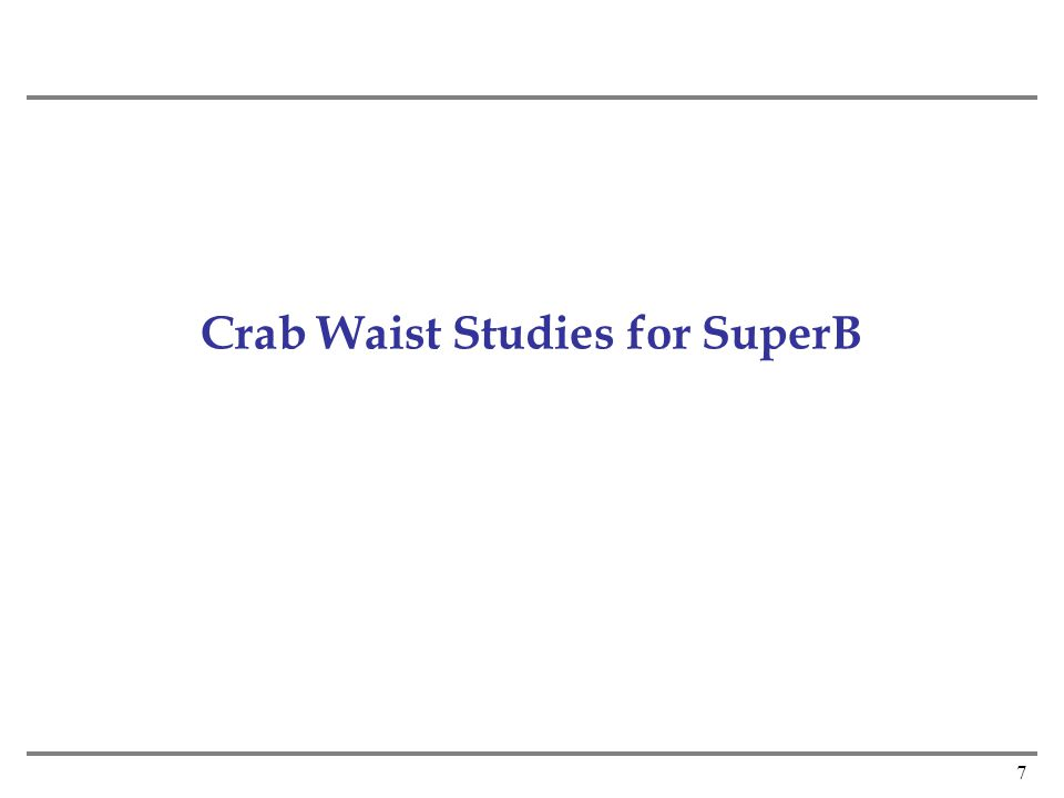 7 Crab Waist Studies for SuperB