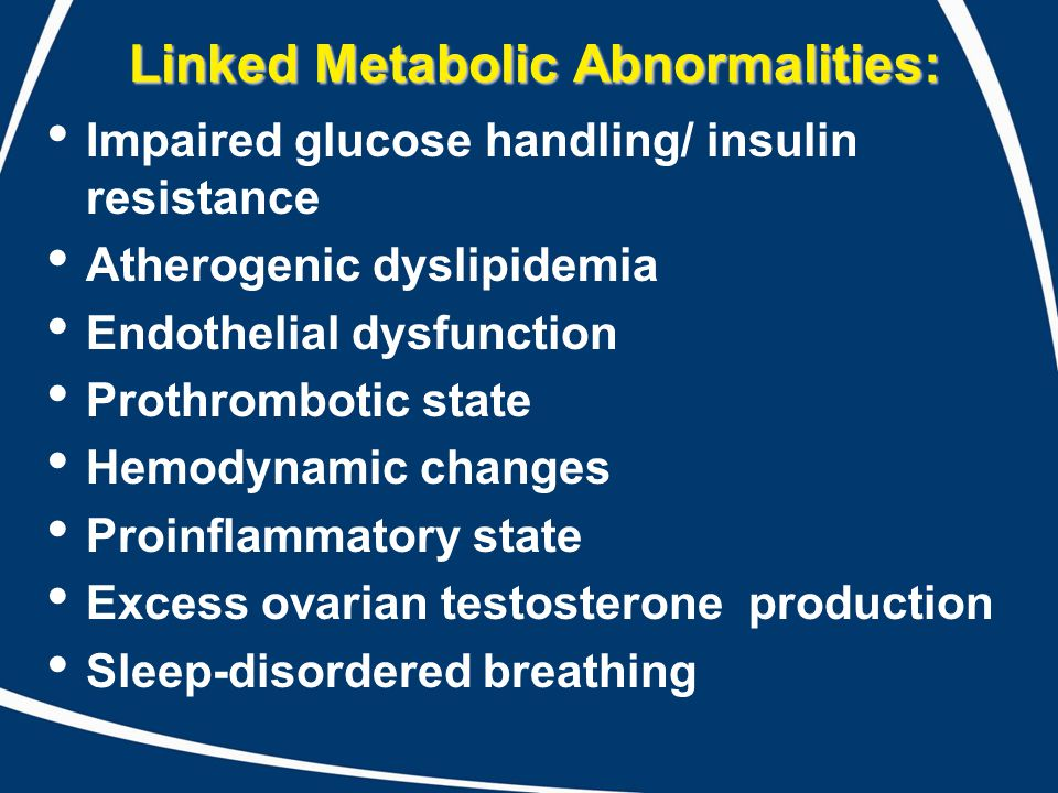 Linked Metabolic Abnormalities: Impaired glucose handling/ insulin resistance Atherogenic dyslipidemia Endothelial dysfunction Prothrombotic state Hem
