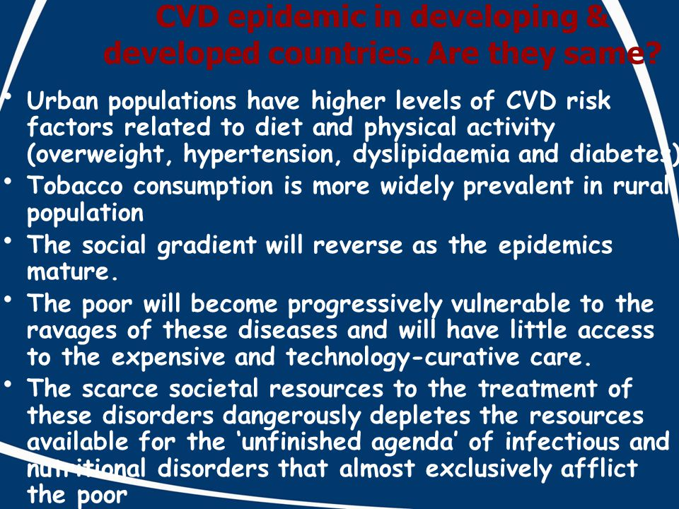 CVD epidemic in developing & developed countries. Are they same.