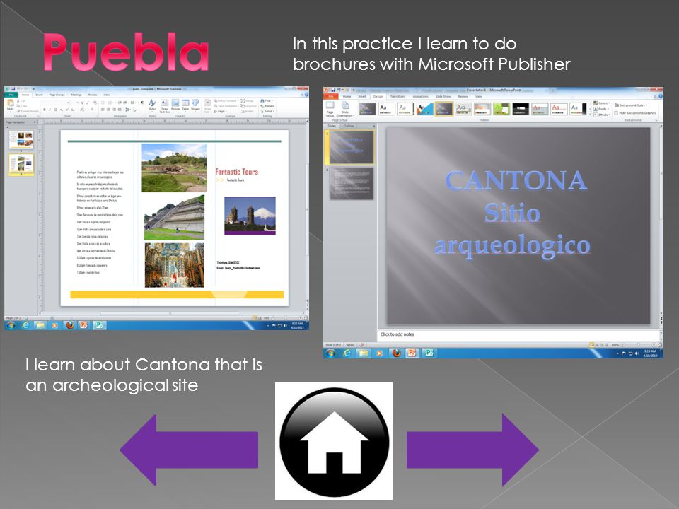 In this practice I learn to do brochures with Microsoft Publisher I learn about Cantona that is an archeological site