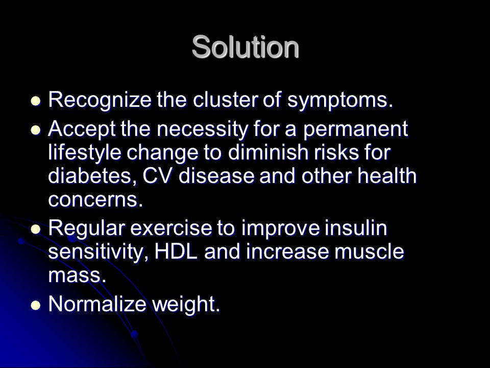 Solution Recognize the cluster of symptoms. Recognize the cluster of symptoms.