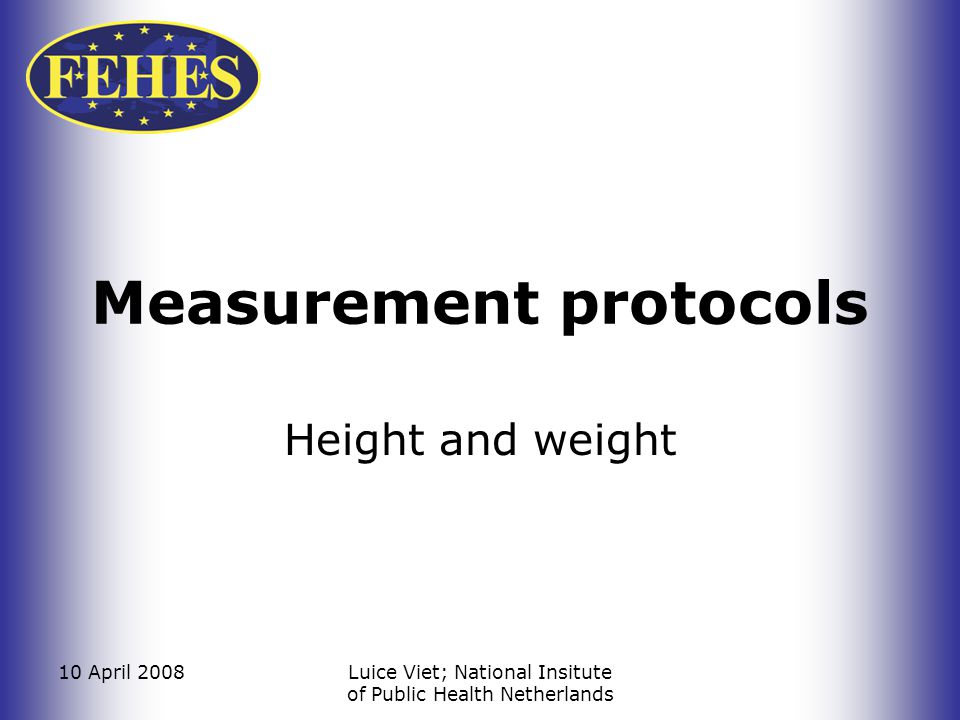 10 April 2008Luice Viet; National Insitute of Public Health Netherlands Height & weight Obesity is becoming a big problem