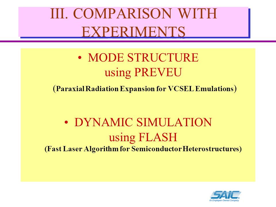III. COMPARISON WITH EXPERIMENTS MODE STRUCTURE using PREVEU ( Paraxial Radiation Expansion for VCSEL Emulations ) DYNAMIC SIMULATION using FLASH (Fas