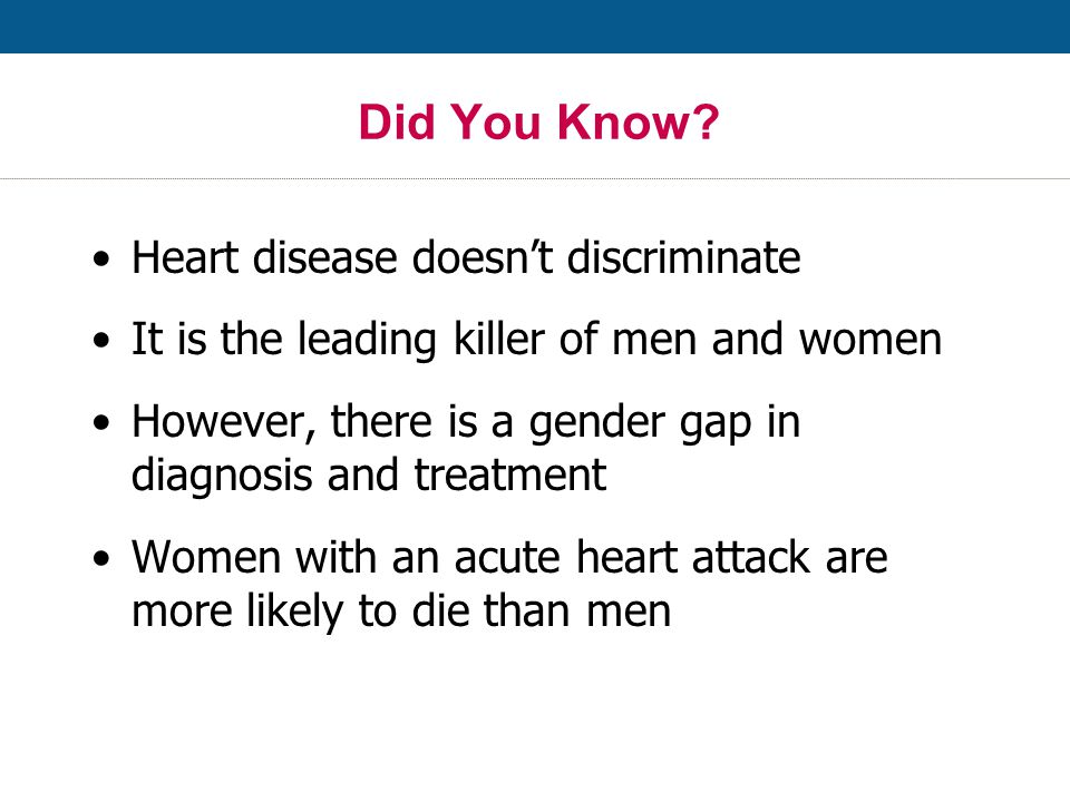 Misperceptions: Women & CVD Women lack understanding of their risks Women lack understanding of signs and symptoms of CVD Woman's risk of CVD increases after menopause Only 30 % of women polled said that their doctor had mentioned heart disease when discussing general health issues