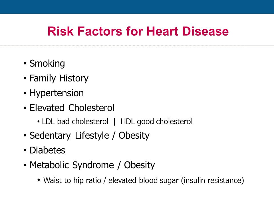 Risk Stratification CHD equivalent –Diabetes mellitus –Established atherosclerotic disease –Includes many patients with chronic kidney disease, especially ESRD Major Risk Factors: –Age > 55 years –Smoking –Hypertension, whether or not treated with medication –HDL cholesterol < 40mg/dL (HDL cholesterol ≥ 60mg/dL is a negative risk factor) –Family history of premature CVD Source: Mosca 2004, ATP III 2002