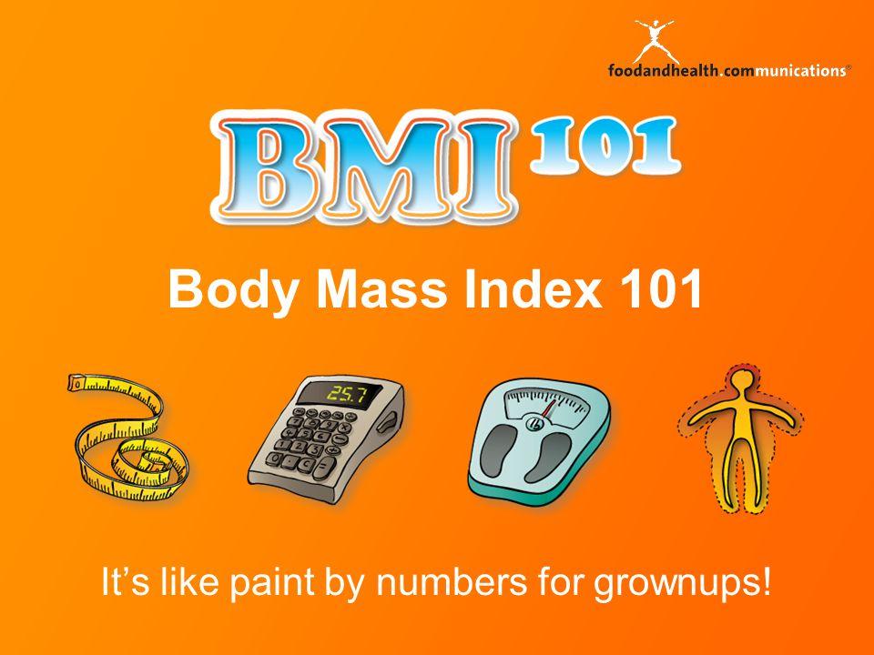 Fun Facts about BMI Well… fun if you like body weight math