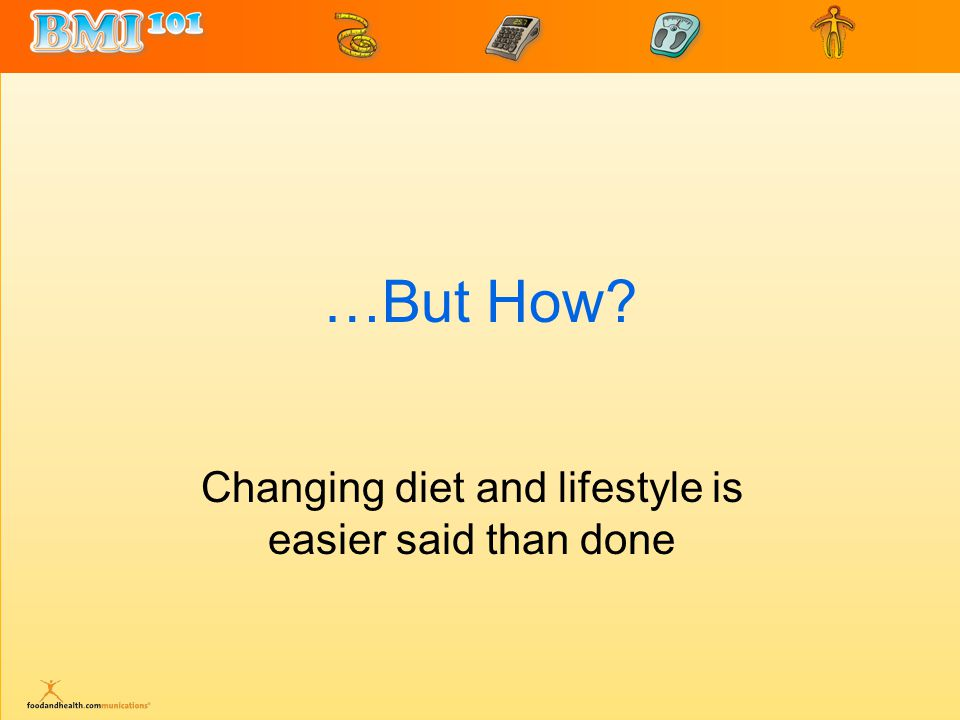 …But How Changing diet and lifestyle is easier said than done