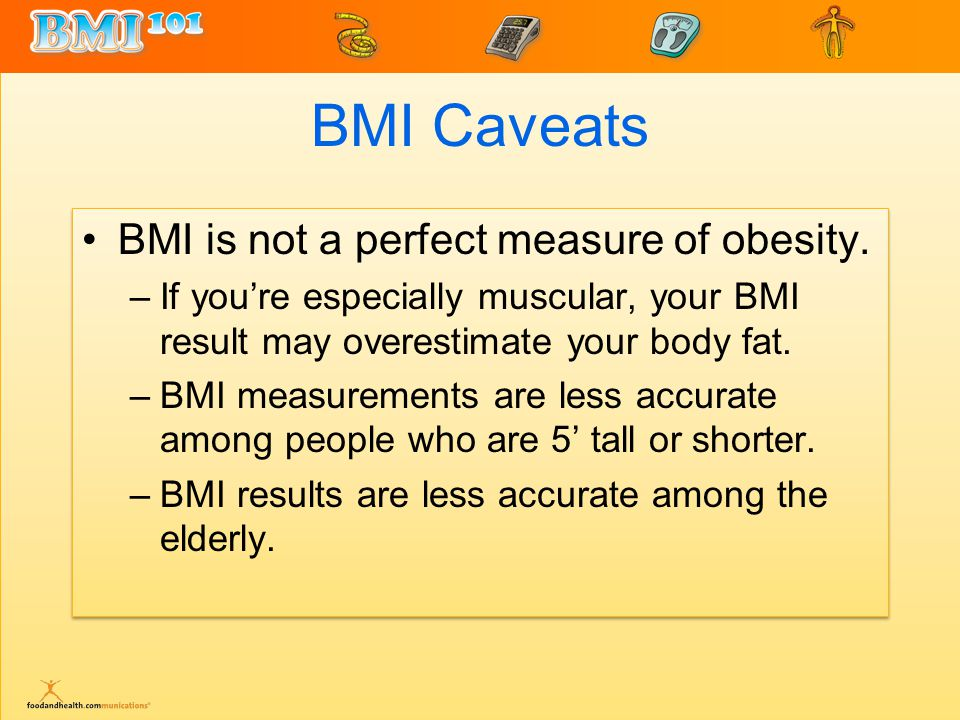 BMI and Waist Circumference Just the facts man, just the facts If you carry your weight around your waist, you may be at additional risk for obesity-associated complications--even if your BMI is relatively low.