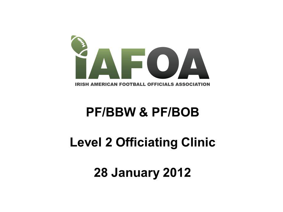 PF/BBW & PF/BOB Level 2 Officiating Clinic 28 January 2012