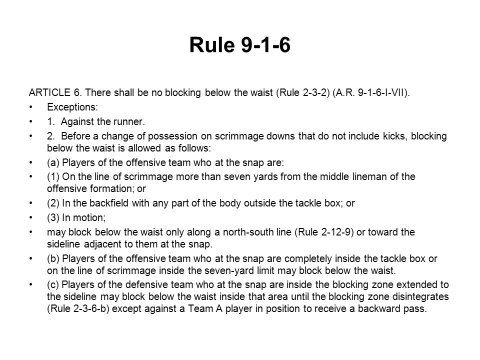 Rule 9-1-6 ARTICLE 6. There shall be no blocking below the waist (Rule 2-3-2) (A.R.