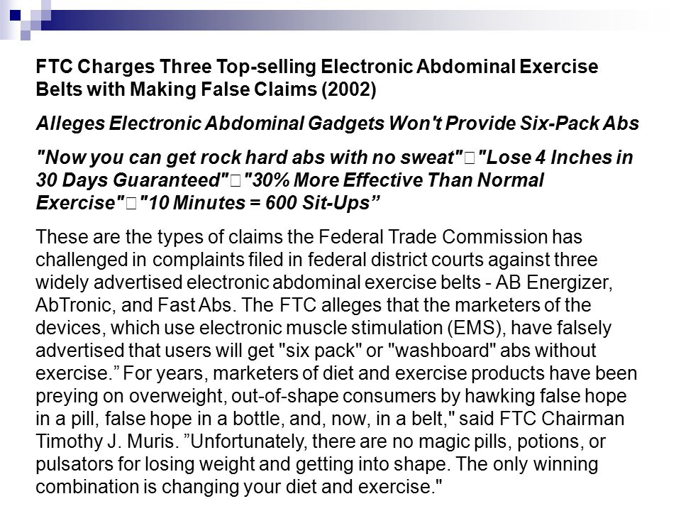 FTC Charges Three Top-selling Electronic Abdominal Exercise Belts with Making False Claims (2002) Alleges Electronic Abdominal Gadgets Won't Provide S