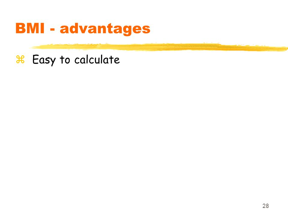 28 BMI - advantages zEasy to calculate