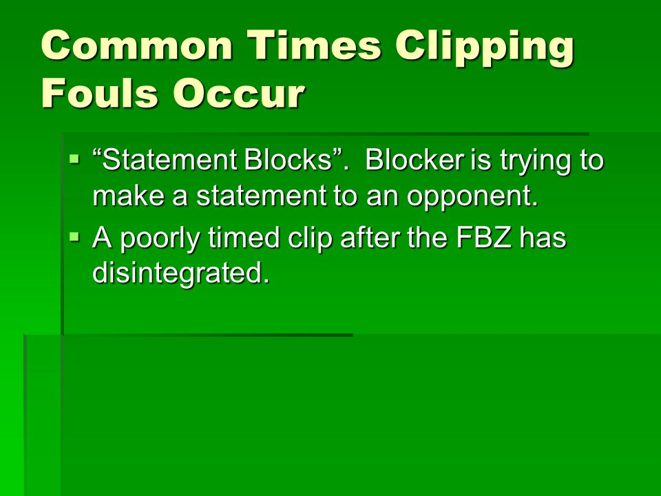 Common Times Clipping Fouls Occur  Statement Blocks .