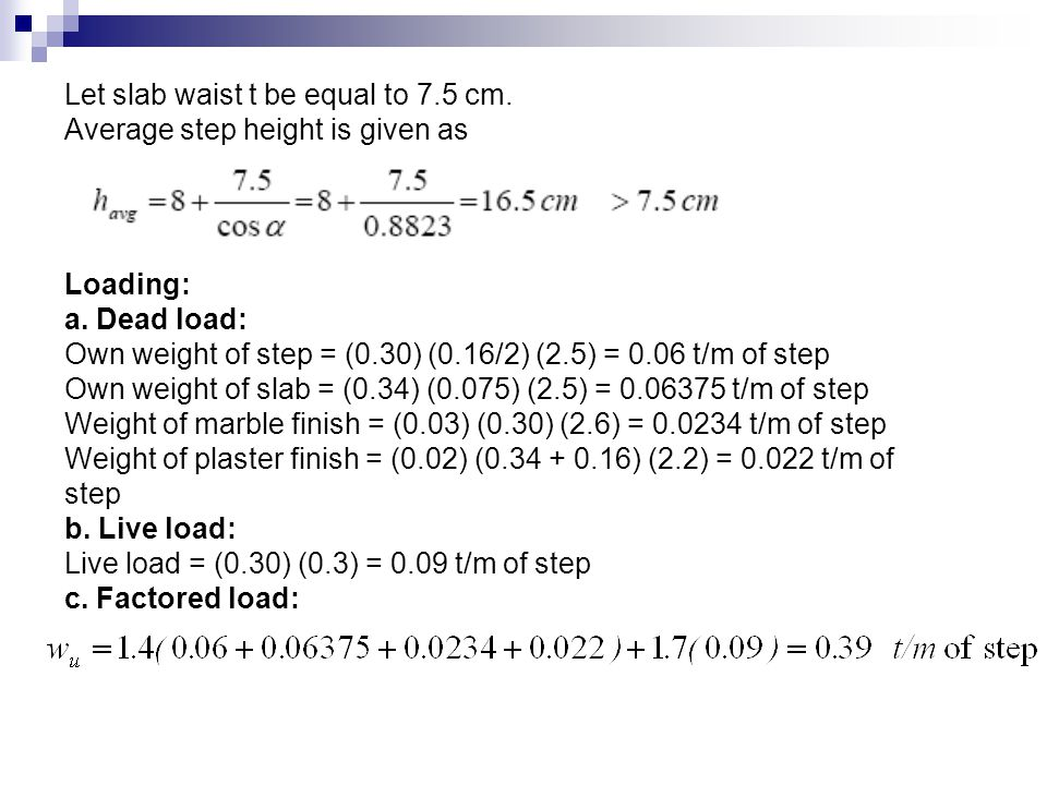 Let slab waist t be equal to 7.5 cm.Average step height is given as Loading: a.