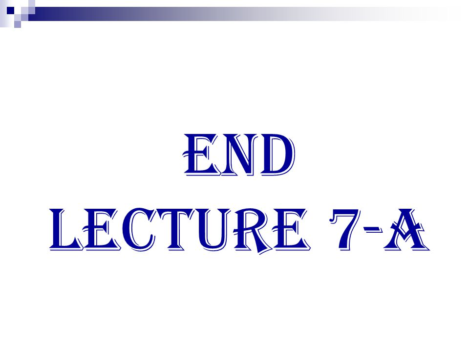 End lecture 7-A