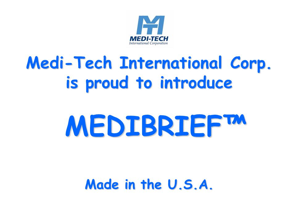 Medi-Tech International Corp. is proud to introduce MEDIBRIEF™ Made in the U.S.A.