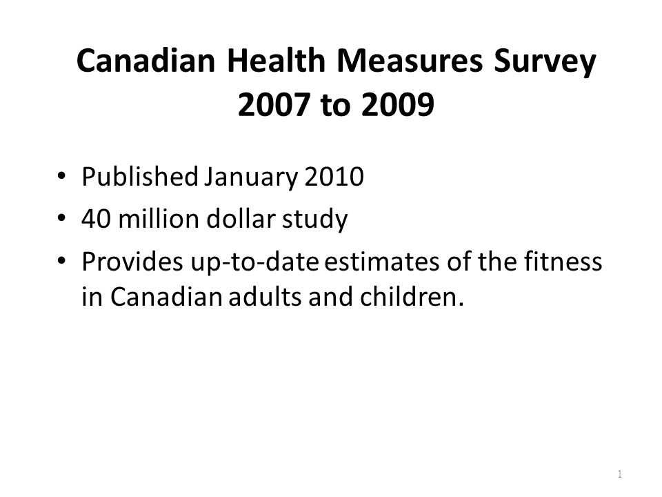 Fitness of Canadian Children and Youth: 2007 - 2009 Estimate of the fitness of Canadians aged 6 to 19 years.