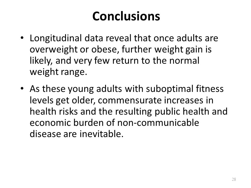 Conclusions Longitudinal data reveal that once adults are overweight or obese, further weight gain is likely, and very few return to the normal weight range.