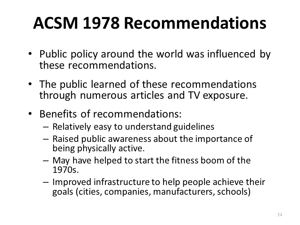 ACSM 1978 Recommendations Public policy around the world was influenced by these recommendations.