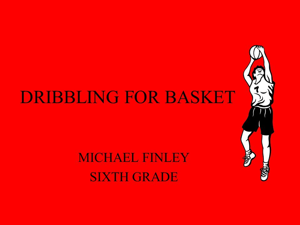 DRIBBLING FOR BASKET MICHAEL FINLEY SIXTH GRADE