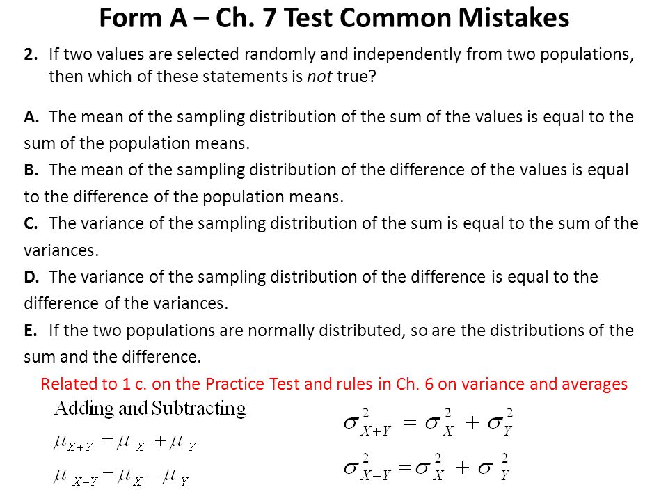 Form A – Ch. 7 Test Common Mistakes 2.If two values are selected randomly and independently from two populations, then which of these statements is no