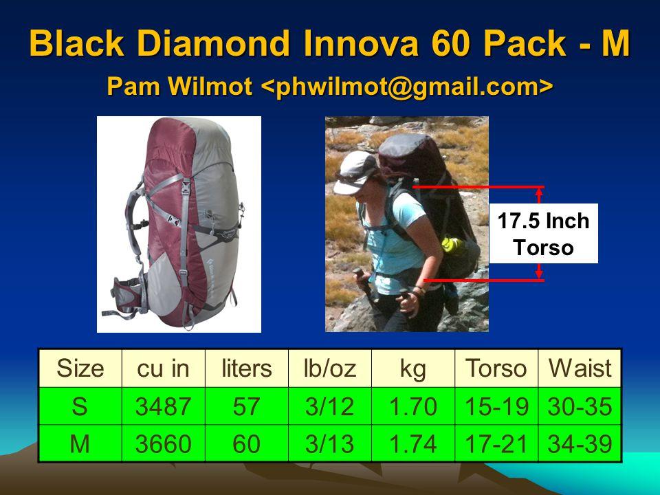 Black Diamond Innova 60 Pack - M 60-80 lbs Sizecu inliterslb/ozkgTorsoWaist S3487573/121.7015-1930-35 M3660603/131.7417-2134-39 17.5 Inch Torso Pam Wi